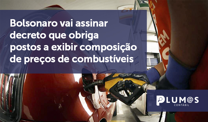 banner 13 Bolsonaro vai assinar decreto que obriga postos a exibir composição de preços de combustíveis - Bolsonaro vai assinar decreto que obriga postos a exibir composição de preços de combustíveis