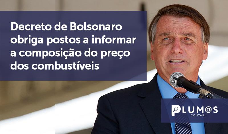 banner 14 Decreto de Bolsonaro - Decreto de Bolsonaro obriga postos a informar a composição do preço dos combustíveis