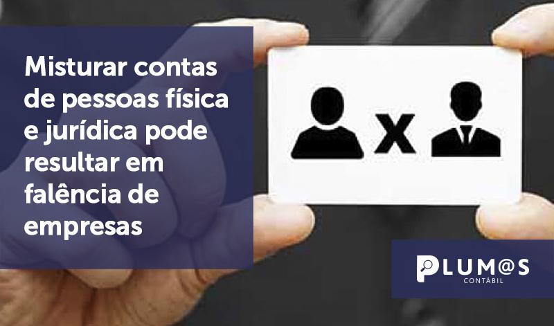 banner 03 Misturar contas - Misturar contas de pessoas física e jurídica pode resultar em falência de empresas
