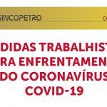 banner 05 MEDIDAS Sincopetro - MEDIDAS TRABALHISTAS PARA ENFRENTAMENTO DO CORONAVÍRUS – COVID-19 (Sincopetro/SP)