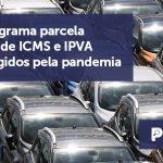 banner 01 ICMS e IPVA - SP: programa parcela dívidas de ICMS e IPVA de atingidos pela pandemia