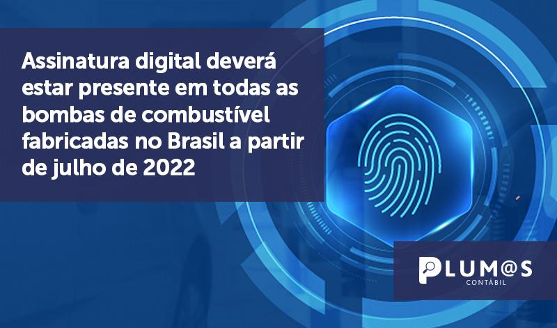 banner 05 CERTIFICAÇÃO DIGITAL - Assinatura digital deverá estar presente em todas as bombas de combustível fabricadas no Brasil a partir de julho de 2022
