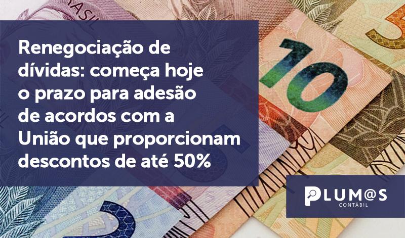 banner 10 Renegociação de dívidas - Renegociação de dívidas: começa hoje o prazo para adesão de acordos com a União que proporcionam descontos de até 50%