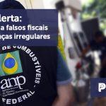 banner 04 ANP ALERTA - ANP alerta: atenção a falsos fiscais e cobranças irregulares