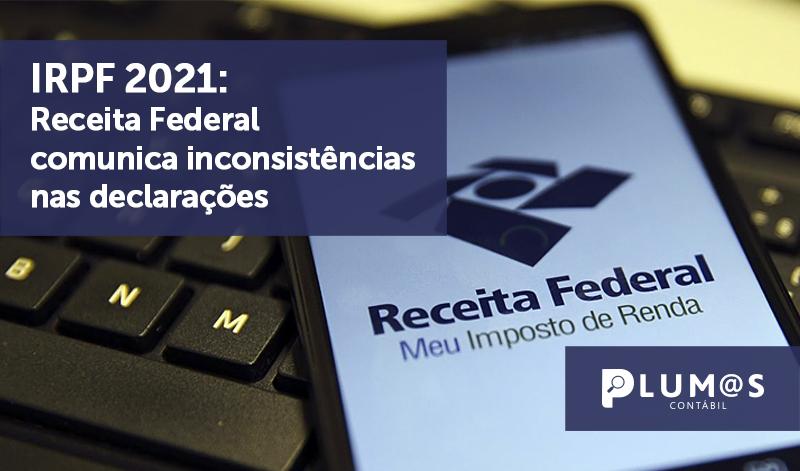 banner 10 IRPF 2021 - IRPF 2021: Receita Federal comunica inconsistências nas declarações