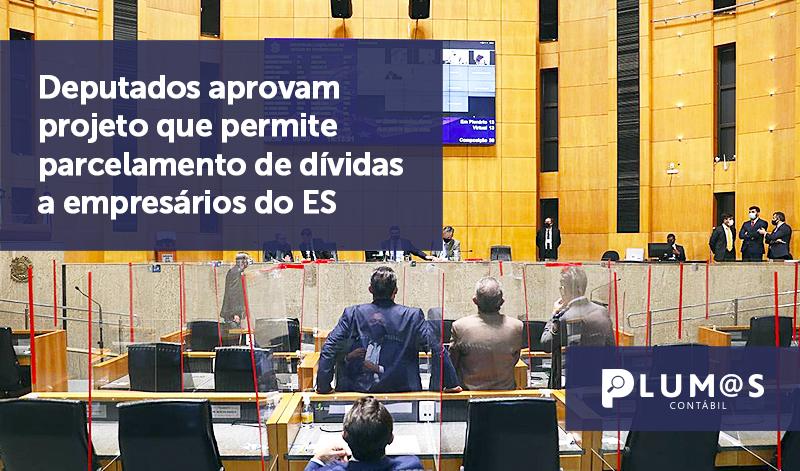 banner 16 Deputados aprovam - Deputados aprovam projeto que permite parcelamento de dívidas a empresários do ES