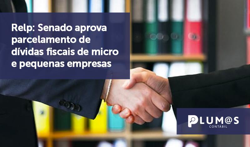 banner 04 Relp - Relp: Senado aprova parcelamento de dívidas fiscais de micro e pequenas empresas