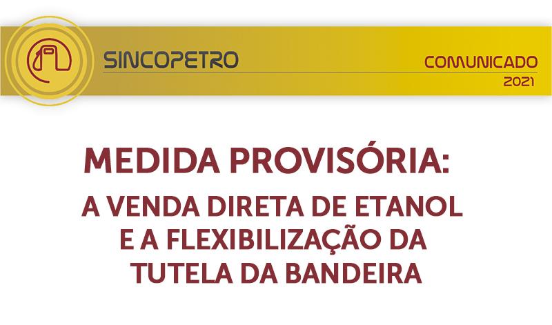 banner 06 MP Sincopetro - MEDIDA PROVISÓRIA: A VENDA DIRETA DE ETANOL E A FLEXIBILIZAÇÃO DA TUTELA DA BANDEIRA (Sincopetro/SP)
