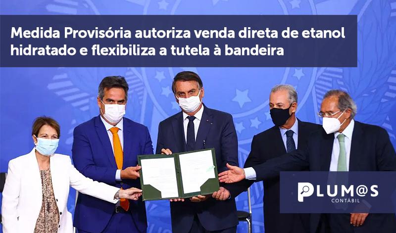 banner 07 MP DOS COMBUSTÍVEIS - Medida Provisória autoriza venda direta de etanol hidratado e flexibiliza a tutela à bandeira