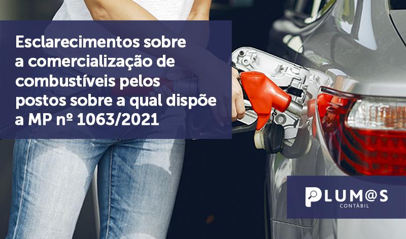 banner 09 MP nº 1063:2021 - Esclarecimentos sobre a comercialização de combustíveis pelos postos sobre a qual dispõe a MP nº 1063/2021