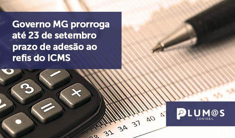 banner 16 Governo MG - Governo MG prorroga até 23 de setembro prazo de adesão ao refis do ICMS