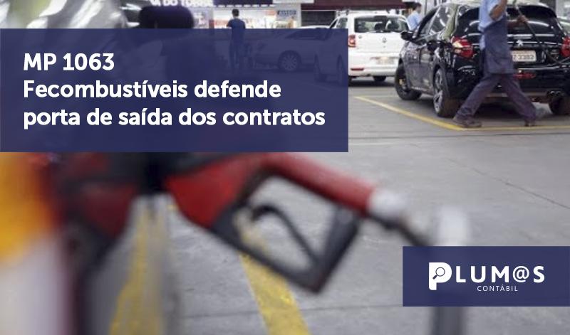 banner 11 MP 1063 - MP 1063 – Fecombustíveis defende porta de saída dos contratos
