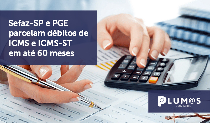 banner 18 Sefaz-SP - Sefaz-SP e PGE parcelam débitos de ICMS e ICMS-ST em até 60 meses