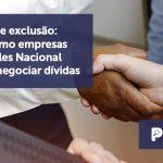 banner 10 Simples Nacional - Termo de exclusão: saiba como empresas do Simples Nacional podem negociar dívidas