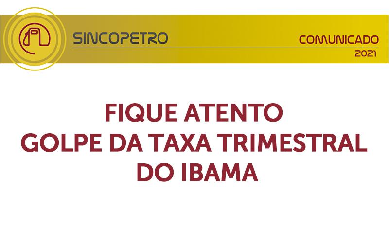 banner 11 FIQUE ATENTO GOLPE DA TAXA TRIMESTRAL DO IBAMA Sincopetro:SP - FIQUE ATENTO! GOLPE DA TAXA TRIMESTRAL DO IBAMA (Sincopetro/SP)